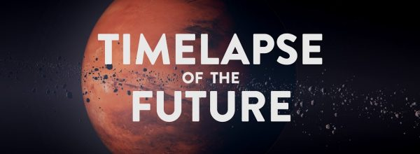 TIMELAPSE OF THE FUTURE A Journey to the End of Time
