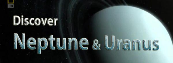 NEPTUNE & URANUS – A Traveler's Guide to the Planets | Full Documentary